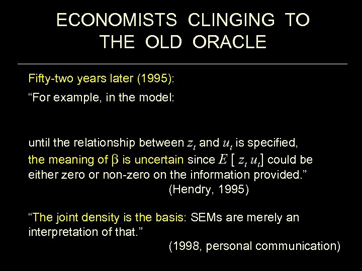 """ECONOMISTS CLINGING TO THE OLD ORACLE Fifty-two years later (1995): """"For example, in the"""
