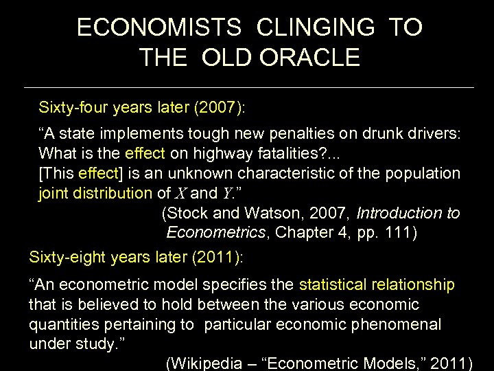 """ECONOMISTS CLINGING TO THE OLD ORACLE Sixty-four years later (2007): """"A state implements tough"""