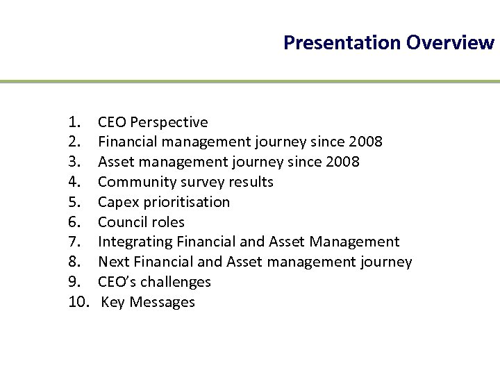 Presentation Overview 1. 2. 3. 4. 5. 6. 7. 8. 9. 10. CEO Perspective