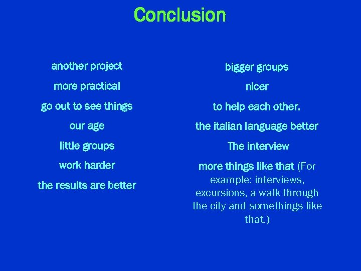 Conclusion another project bigger groups more practical nicer go out to see things to