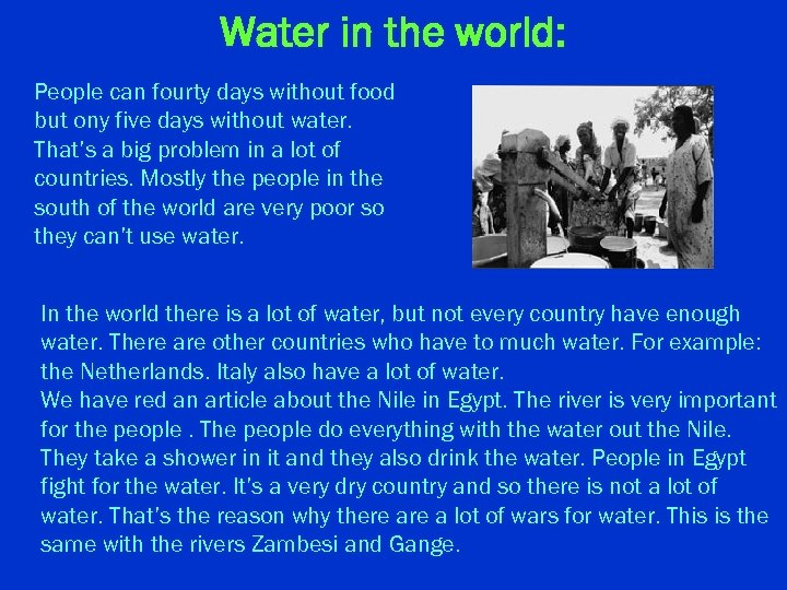 Water in the world: People can fourty days without food but ony five days