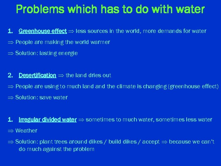 Problems which has to do with water 1. Greenhouse effect less sources in the