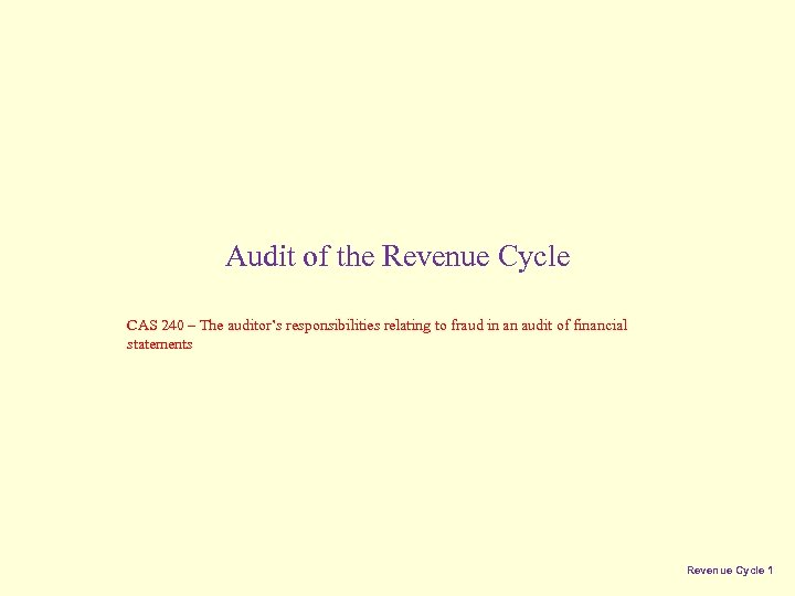 Audit of the Revenue Cycle CAS 240 – The auditor's responsibilities relating to fraud