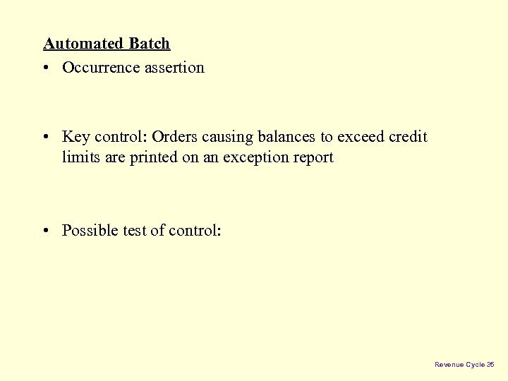 Automated Batch • Occurrence assertion • Key control: Orders causing balances to exceed credit