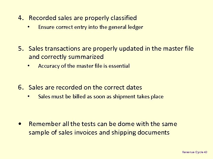 4. Recorded sales are properly classified • Ensure correct entry into the general ledger
