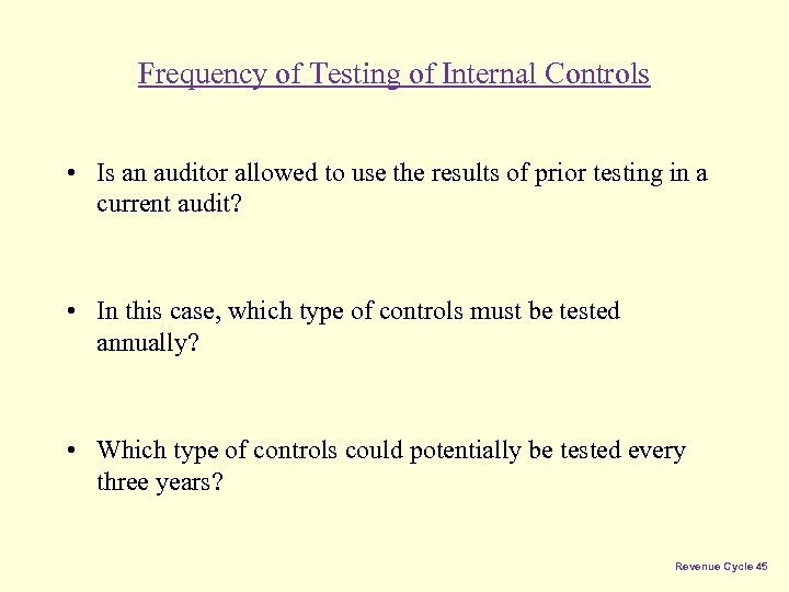 Frequency of Testing of Internal Controls • Is an auditor allowed to use the
