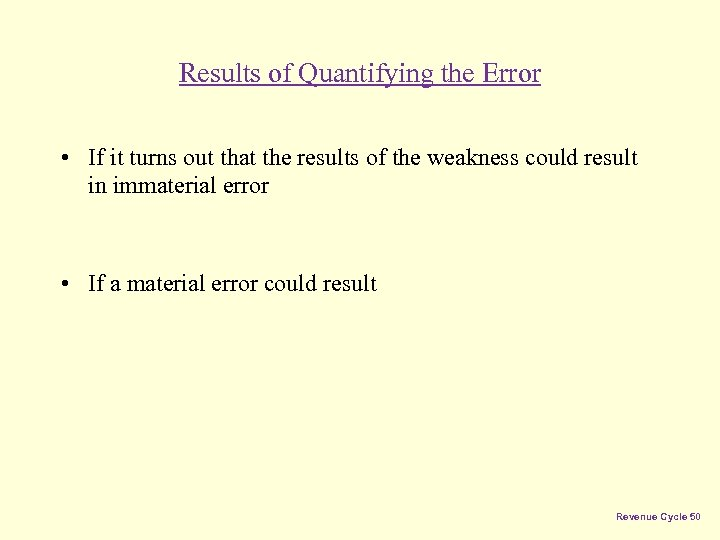Results of Quantifying the Error • If it turns out that the results of
