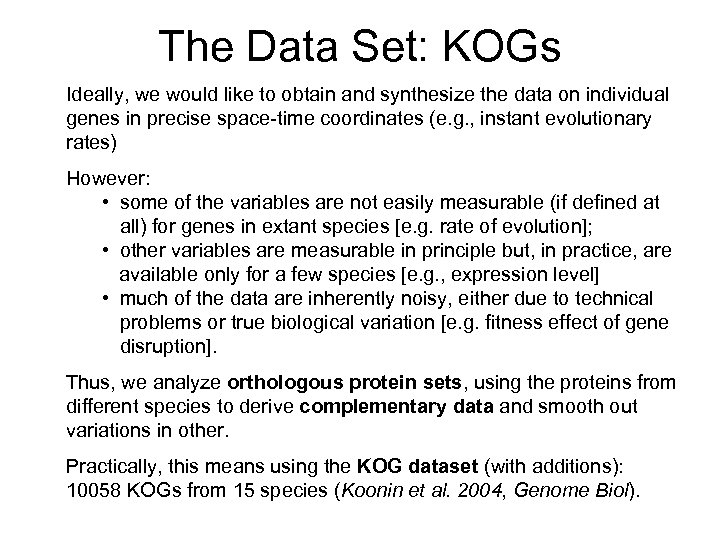 The Data Set: KOGs Ideally, we would like to obtain and synthesize the data