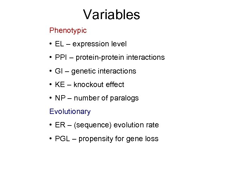 Variables Phenotypic • EL – expression level • PPI – protein-protein interactions • GI