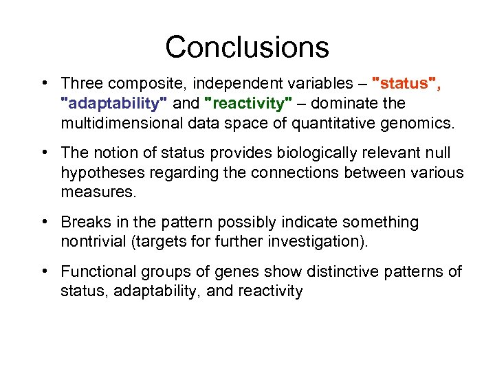 Conclusions • Three composite, independent variables –