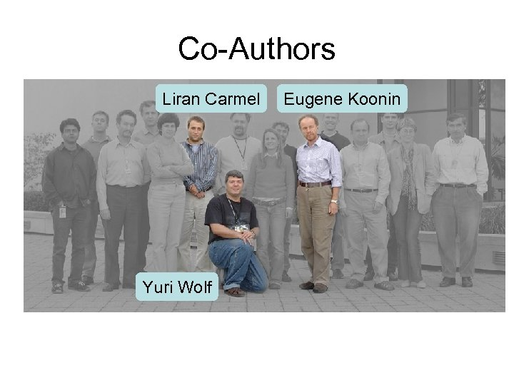 Co-Authors Liran Carmel Yuri Wolf Eugene Koonin