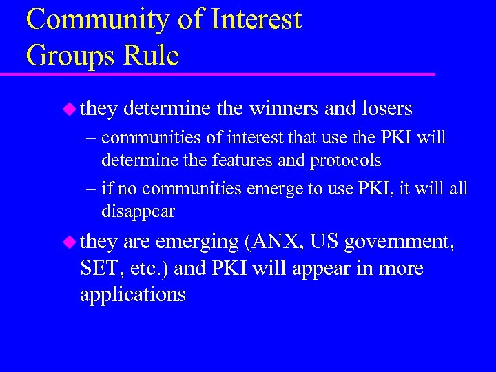 Community of Interest Groups Rule u they determine the winners and losers – communities
