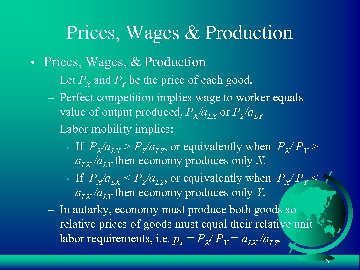 Prices, Wages & Production • Prices, Wages, & Production – Let PX and PY