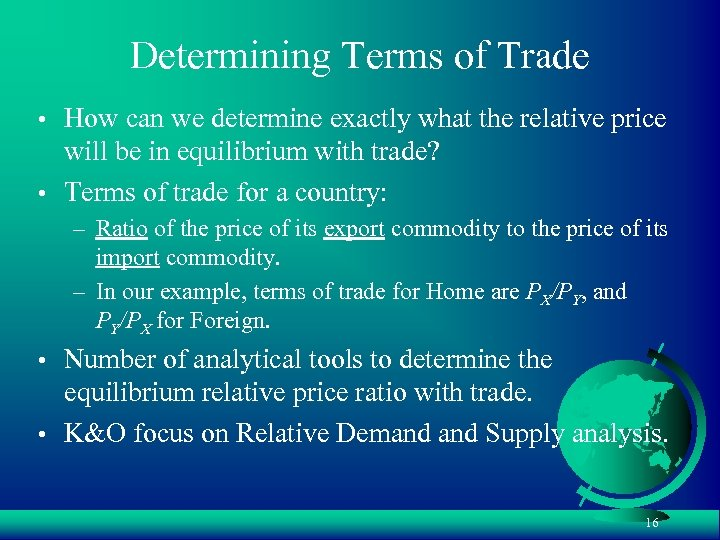 Determining Terms of Trade • How can we determine exactly what the relative price