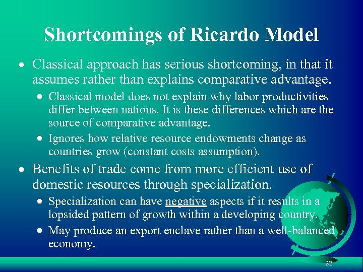 Shortcomings of Ricardo Model · Classical approach has serious shortcoming, in that it assumes