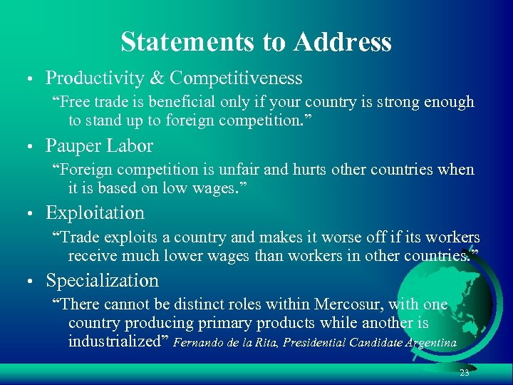 """Statements to Address • Productivity & Competitiveness """"Free trade is beneficial only if your"""