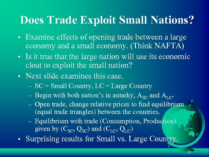 Does Trade Exploit Small Nations? • Examine effects of opening trade between a large
