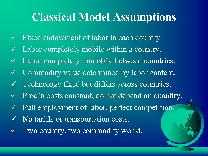 Classical Model Assumptions ü Fixed endowment of labor in each country. ü Labor completely