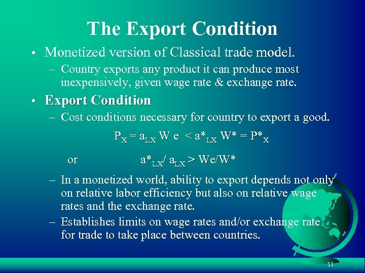 The Export Condition • Monetized version of Classical trade model. – Country exports any