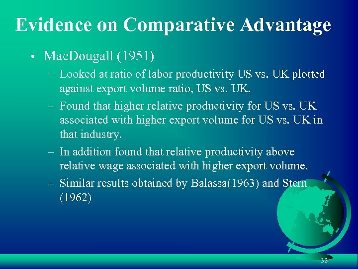 Evidence on Comparative Advantage • Mac. Dougall (1951) – Looked at ratio of labor