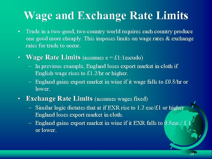 Wage and Exchange Rate Limits • Trade in a two-good, two country world requires