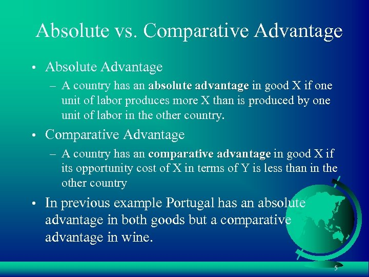 Absolute vs. Comparative Advantage • Absolute Advantage – A country has an absolute advantage