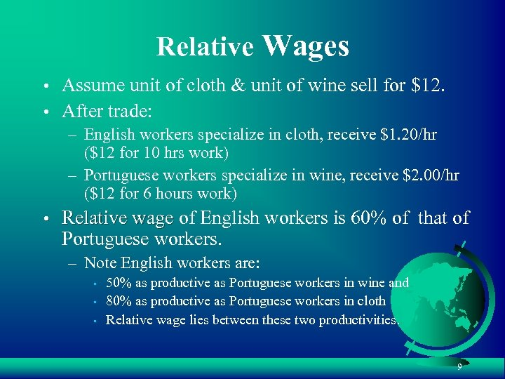 Relative Wages • Assume unit of cloth & unit of wine sell for $12.