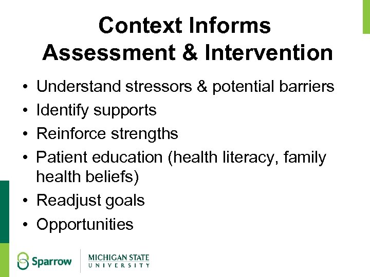 Context Informs Assessment & Intervention • • Understand stressors & potential barriers Identify supports