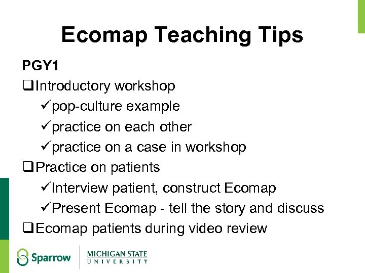 Ecomap Teaching Tips PGY 1 q Introductory workshop üpop-culture example üpractice on each other