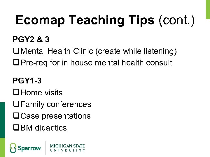 Ecomap Teaching Tips (cont. ) PGY 2 & 3 q Mental Health Clinic (create