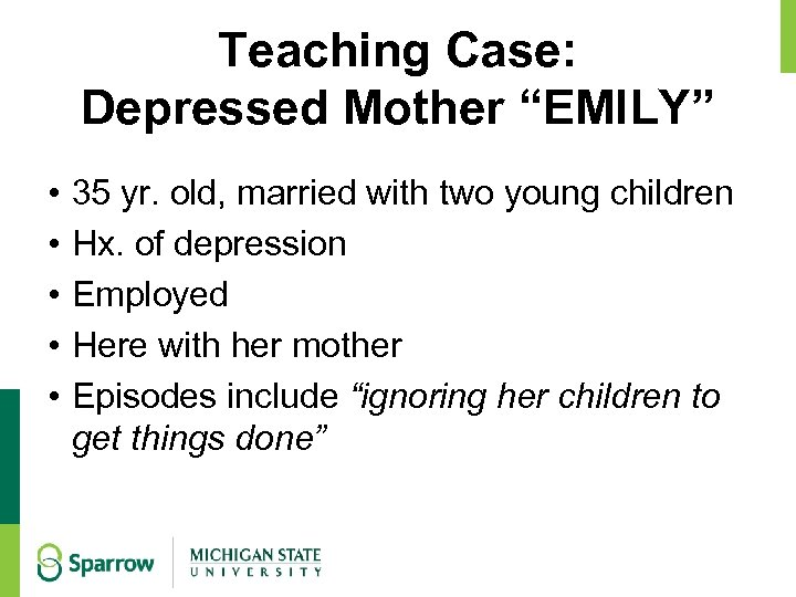 """Teaching Case: Depressed Mother """"EMILY"""" • • • 35 yr. old, married with two"""