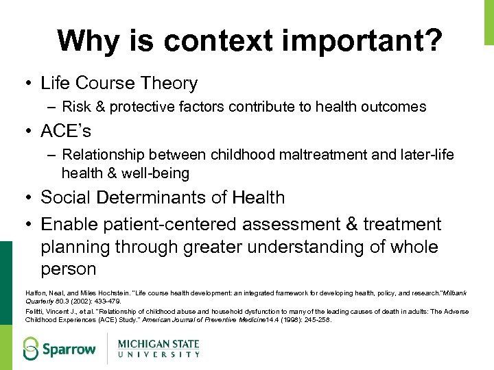 Why is context important? • Life Course Theory – Risk & protective factors contribute
