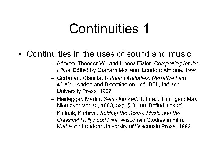 Continuities 1 • Continuities in the uses of sound and music – Adorno, Theodor