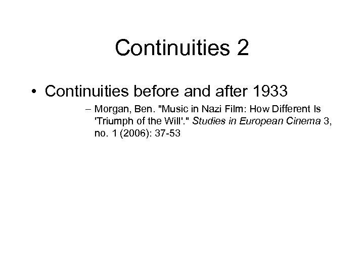 Continuities 2 • Continuities before and after 1933 – Morgan, Ben.