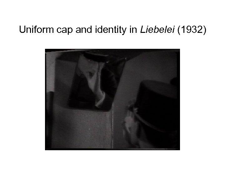 Uniform cap and identity in Liebelei (1932)