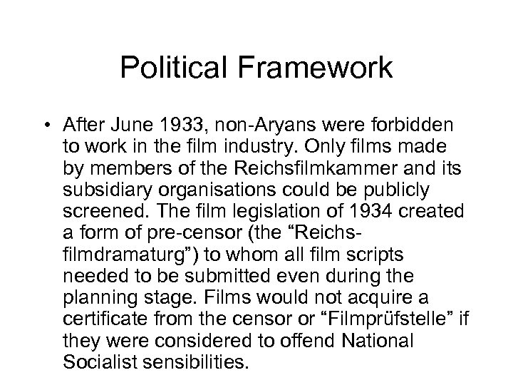 Political Framework • After June 1933, non-Aryans were forbidden to work in the film