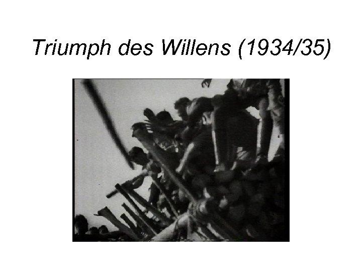 Triumph des Willens (1934/35)