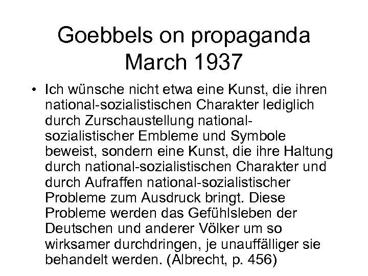 Goebbels on propaganda March 1937 • Ich wünsche nicht etwa eine Kunst, die ihren