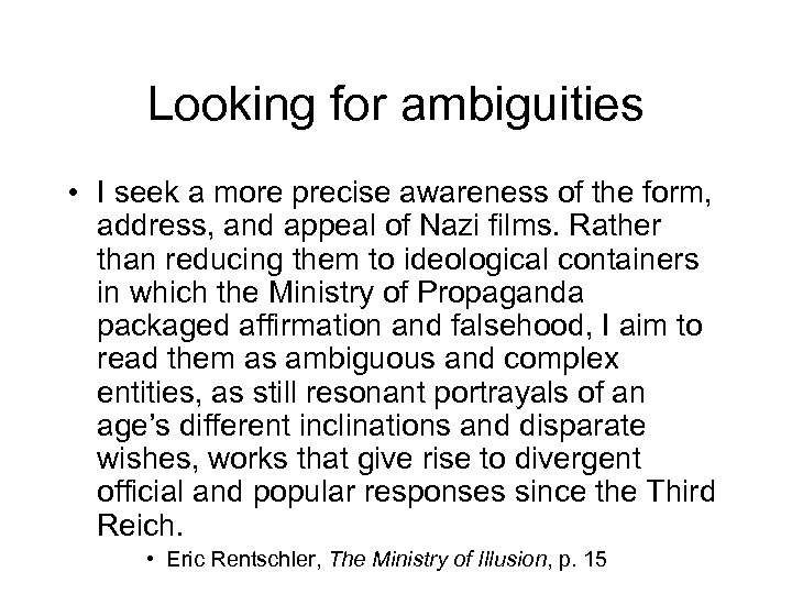 Looking for ambiguities • I seek a more precise awareness of the form, address,