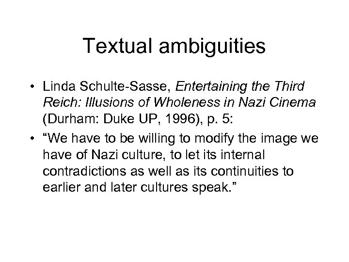 Textual ambiguities • Linda Schulte-Sasse, Entertaining the Third Reich: Illusions of Wholeness in Nazi