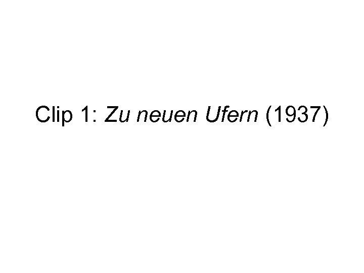 Clip 1: Zu neuen Ufern (1937)