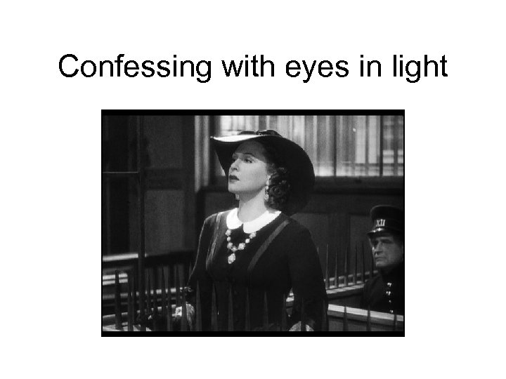 Confessing with eyes in light