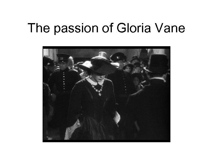 The passion of Gloria Vane