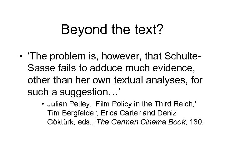 Beyond the text? • 'The problem is, however, that Schulte. Sasse fails to adduce