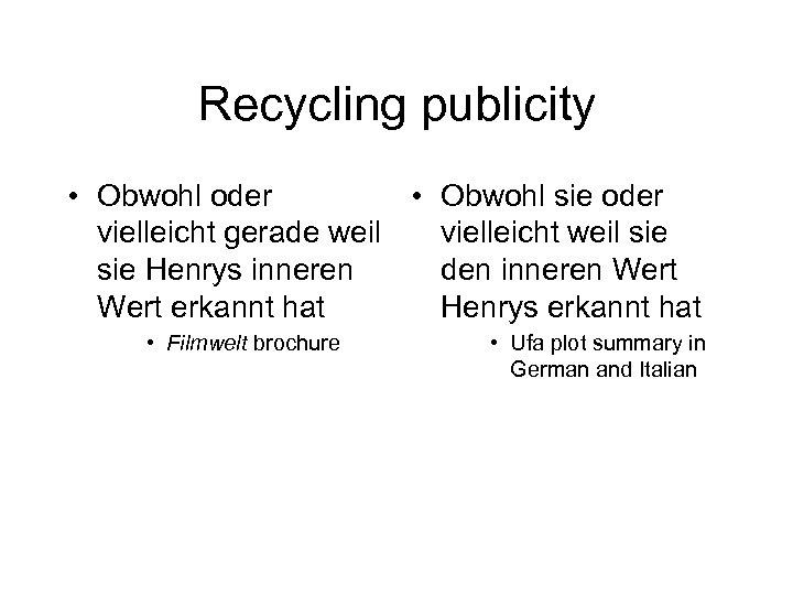 Recycling publicity • Obwohl oder • Obwohl sie oder vielleicht gerade weil vielleicht weil