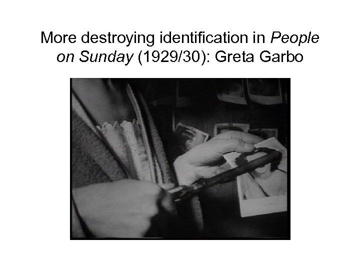 More destroying identification in People on Sunday (1929/30): Greta Garbo