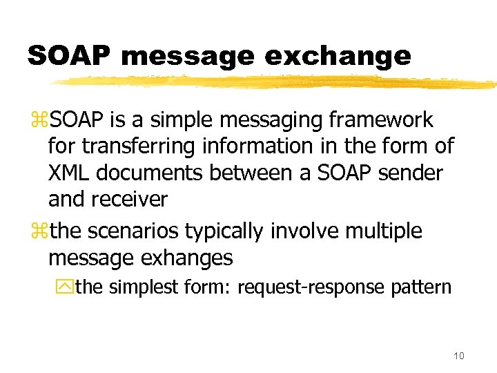 SOAP message exchange z. SOAP is a simple messaging framework for transferring information in