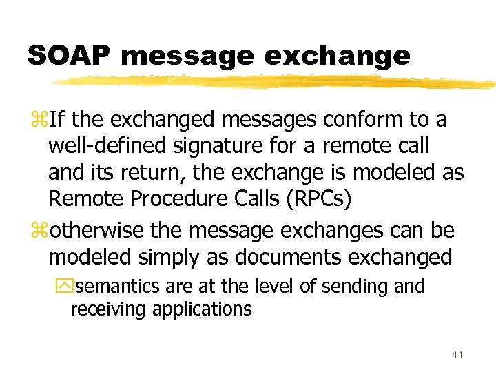 SOAP message exchange z. If the exchanged messages conform to a well-defined signature for