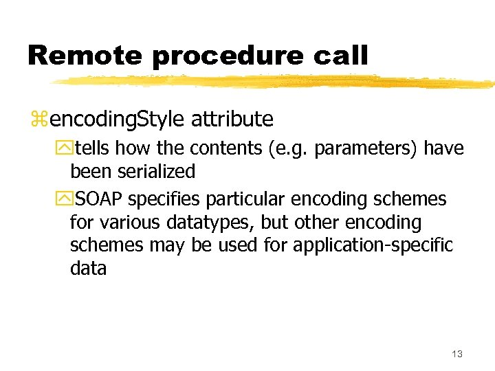 Remote procedure call zencoding. Style attribute ytells how the contents (e. g. parameters) have