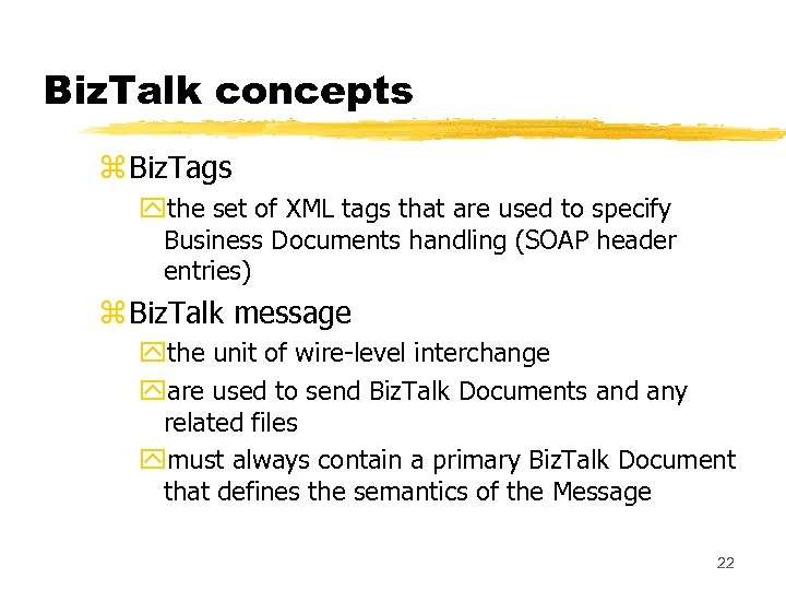 Biz. Talk concepts z Biz. Tags ythe set of XML tags that are used